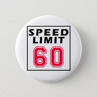 Speed limit 60 birthday designs 2 inch round button