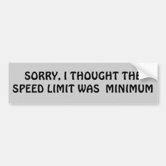 Speed limit is minimum? bumper sticker