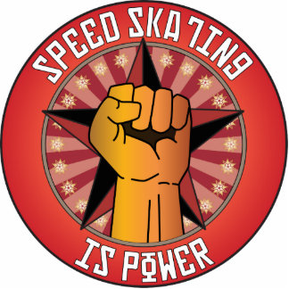 Speed Skating Is Power Acrylic Cut Outs