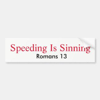 Speeding Is Sinning Bumper Sticker