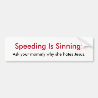 Speeding Is Sinning Jesus Bumper Sticker