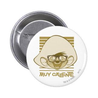 Speedy Gonzales - Muy Caliente 2 Inch Round Button