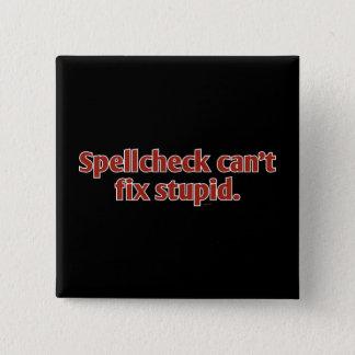 Spellcheck can't fix Stupid 2 Inch Square Button