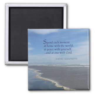 Spend Each Moment...Inspirational Quote Square Magnet