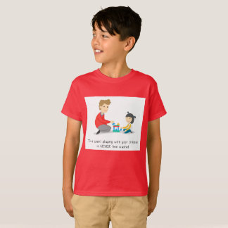 Spend time with your children T-Shirt