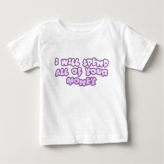 Spend Your Money Baby T-Shirt