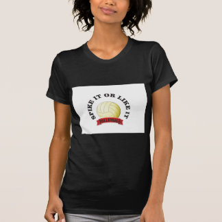 spike it or like it volly ball T-Shirt