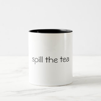 spill the tea Two-Tone coffee mug