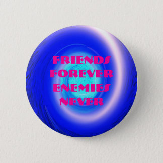 spiral, Friends Forever Enemies Never 2 Inch Round Button