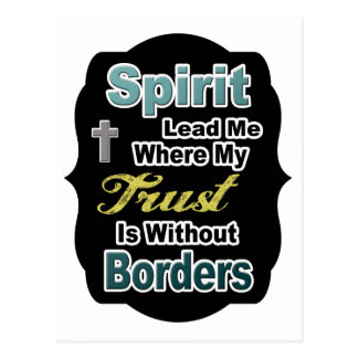 Spirit Lead Me Where My Trust Is Without Borders Postcard