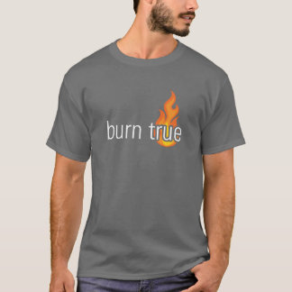 Spirits of Fire - Burn True T-Shirt