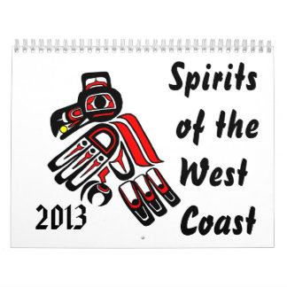 Spirits of the West Coast   2013 Calendars