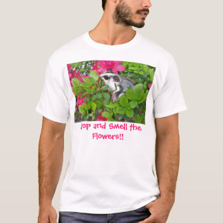 Splenda Azalea 001, Stop and Smell the Flowers!! T-Shirt