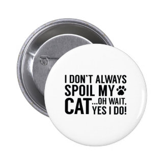 Spoil My Cat 2 Inch Round Button