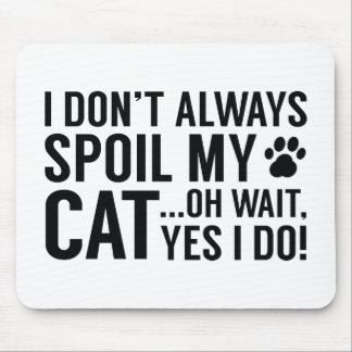 Spoil My Cat Mouse Pad