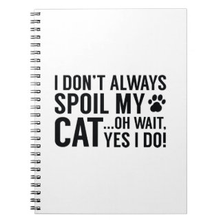 Spoil My Cat Notebook