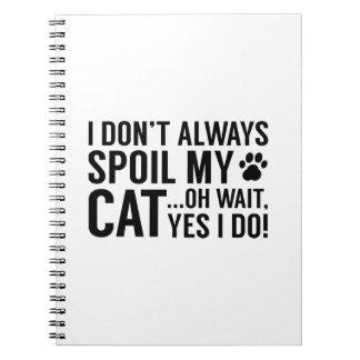 Spoil My Cat Notebooks