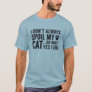 Spoil My Cat T-Shirt