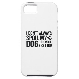 Spoil My Dog iPhone 5 Covers