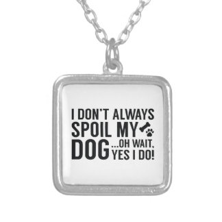 Spoil My Dog Silver Plated Necklace