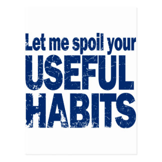 Spoil-Your-Useful-Habits-DARK.png Postcard