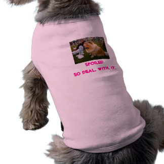 spoiled dog shirt