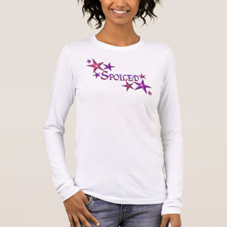 * Spoiled * Long Sleeve T-Shirt