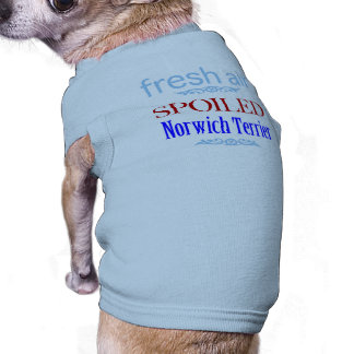 spoiled Norwich Terrier Dog T Shirt