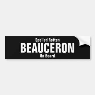 Spoiled rotten Beauceron on board Bumper Sticker