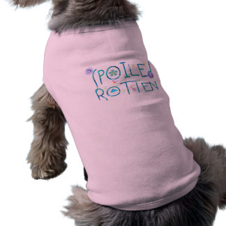 Spoiled Rotten Pet T-Shirt