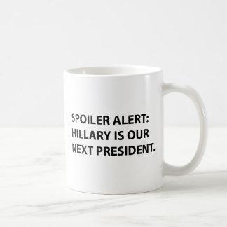 Spoiler Alert Hillary Coffee Mug