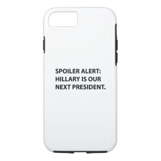 Spoiler Alert Hillary iPhone 7 Case