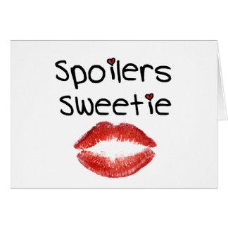 Spoilers Sweetie Greeting Cards