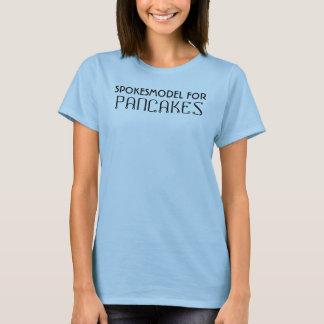 SPOKESMODEL FOR PANCAKES T-Shirt