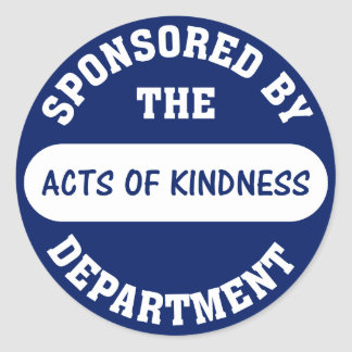 Sponsored by the Acts of Kindness Department Round Sticker