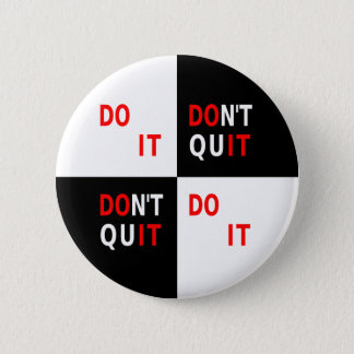 Sporting quote for life dont quit 2 inch round button