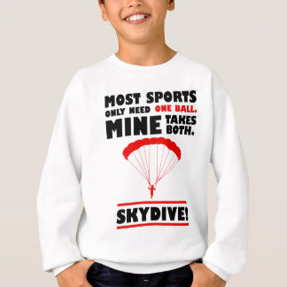 sports and skydive, Mine takes both Sweatshirt