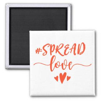 Spread love magnet