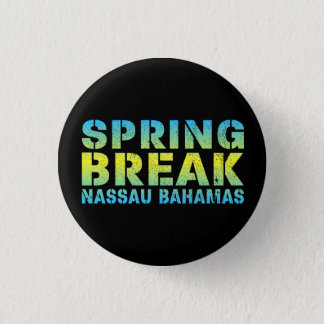 Spring Break Nassau Bahamas 1 Inch Round Button