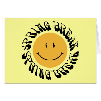 Spring Break Smiley Greeting Card