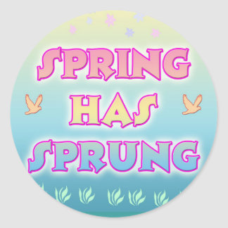 Spring Has Sprung Sticker