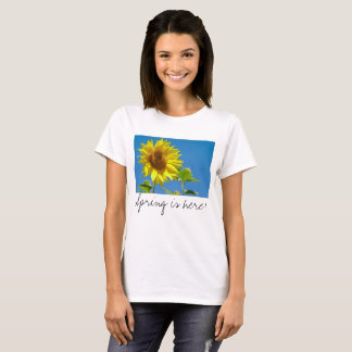 Spring is here! - Springtime sunflowers T-Shirt