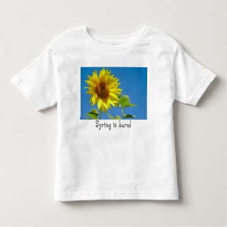 Spring is here! - Springtime sunflowers Toddler T-shirt