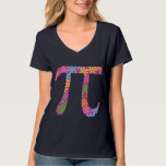 Spring Pi Tshirts- Flowery Colourful Pi Day Gifts T-Shirt