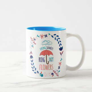 Spring Showers Bring May Flowers Two-Tone Coffee Mug