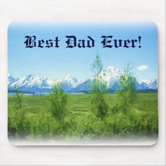 Spring Tetons Best Dad Ever mousepad