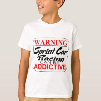 Sprint Car Racing can be Addictive T-Shirt