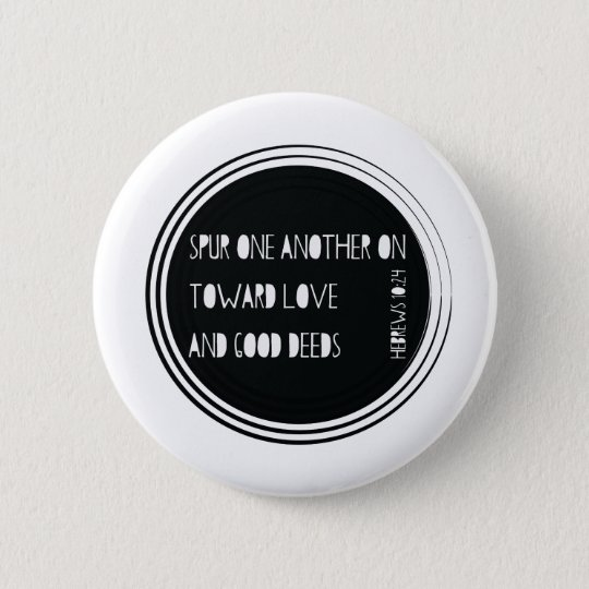 Spur One Another On - Hebrews 2 Inch Round Button