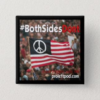Square Button - #BothSidesDont