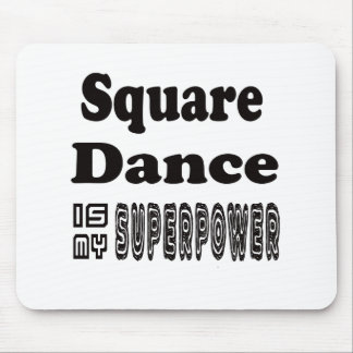 Square Dance Is My Superpower Mouse Pads